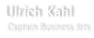 Ulrich Kahl - Captain Business Jets | Freelance Business Jet Pilot, Contract Pilot, Aircraft Charter, Crew Procurement and other Services for Business Jets tailored to your needs - worldwide.